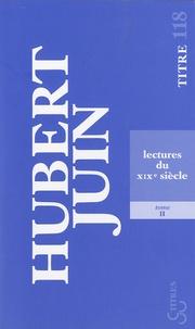 Hubert Juin - Lectures du XIXe - Tome 2.