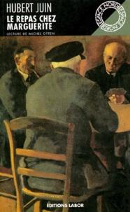 Hubert Juin - Les hameaux - Le repas chez Marguerite.