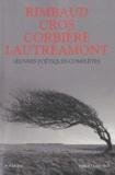 Hubert Juin et Arthur Rimbaud - Oeuvres poétiques complètes - Arthur Rimbaud, Lautréamont, Charles Cros, Tristan Corbière.