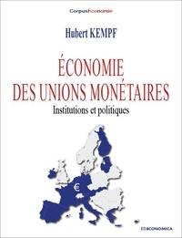 Hubert Kempf - Economie des unions monétaires - Institutions et politiques.