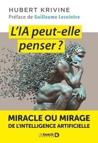 Hubert Krivine - L'IA peut-elle penser ? - Miracle ou mirage de l'intelligence artificielle.