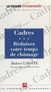 Hubert L'Hoste - Cadres réduisez votre temps de chômage.
