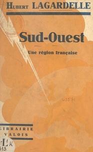 Hubert Lagardelle - Sud-Ouest - Une région française.