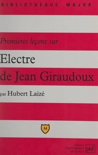 Hubert Laizé et Eric Cobast - Premières leçons sur Électre de Jean Giraudoux.