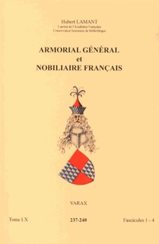 Hubert Lamant - Armorial général et nobiliaire français - Tome 60 fascicules 1-4, Varax.