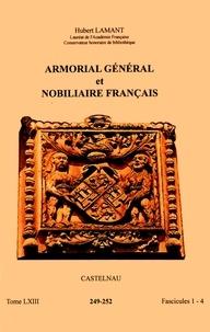 Hubert Lamant - Armorial général et nobiliaire français - Tome 63 fascicules 1-4, Castelnau.