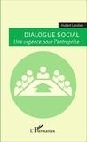 Hubert Landier - Dialogue social - Une urgence pour l'entreprise.