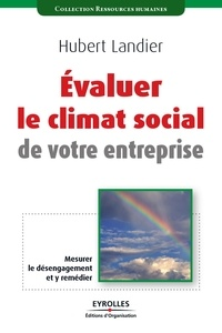 Hubert Landier - Evaluer le climat social de votre entreprise.