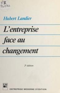 Hubert Landier - L'entreprise face au changement.