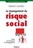 Hubert Landier - Le management du risque social - Eviter les tensions et le désengagement.