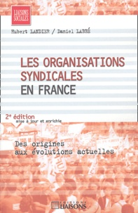 Hubert Landier et Daniel Labbé - Les organisations syndicales en France.
