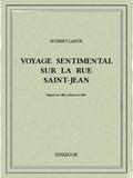 Hubert Larue - Voyage sentimental sur la rue Saint-Jean.