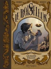 Hubert et Gaëlle Hersent - Le Boiseleur Tome 1 : Les Mains d'Illian.