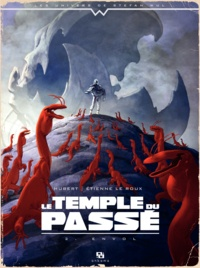 Hubert et Etienne Le Roux - Le temple du passé Tome 2 : Envol.