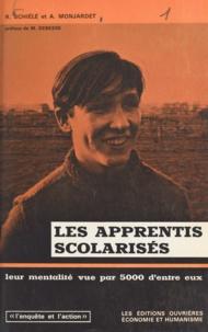 Hubert Lecomte et André Monjardet - Les apprentis scolarisés - Leur mentalité, vue par 5000 d'entre eux.