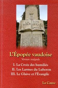Hubert Leconte - L'Epopée vaudoise  : Tome 1, La Croix des humiliés ; Tome 2, Les Larmes du Luberon ; Tome 3, Le Glaive et l'Evangile.