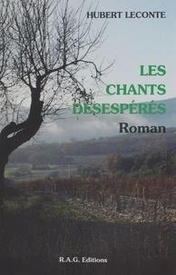 Hubert Leconte - Les chants désespérés.