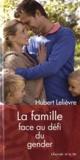 Hubert Lelièvre - La famille face au défi du gender.