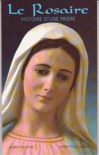 Hubert Lelièvre - Le rosaire - Histoire d'une prière.