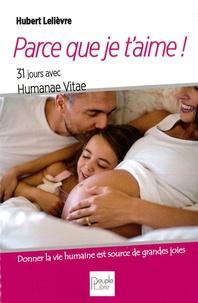 Hubert Lelièvre - Parce que je t'aime !.
