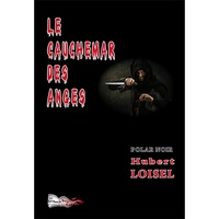 Hubert Loisel - Le cauchemar des anges.