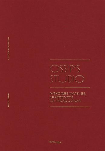 Hubert Lucot et Jean Frémon - Ossip's Studio - Mémoires d'atelier, expériences de production.