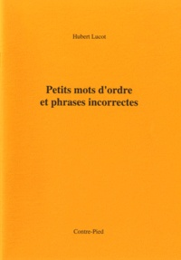 Hubert Lucot - Petits mots d'ordre et phrases incorrectes.