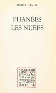 Hubert Lucot et Paul Otchakovsky-Laurens - Phanées les nuées.