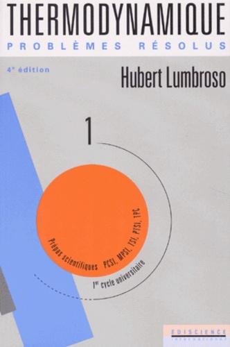 Hubert Lumbroso - Problèmes résolus de thermodynamique et statistique des fluides - Tome 1.