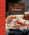 Hubert Maetz - Aimer la cuisine d'Alsace.