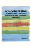Hubert Maire - Exercices corrigés d'éco-conception - Mécanique, électronique, bâtiment.
