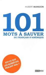 Hubert Mansion - 101 mots à sauver du français d'Amérique.