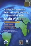 Hubert Martini et Dominique Deprée - Crédits documentaires, lettres de crédit stand-by, cautions et garanties - Guide pratique.