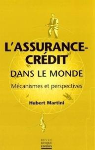 Hubert Martini - L'assurance-crédit dans le monde - Mécanismes et perspectives.
