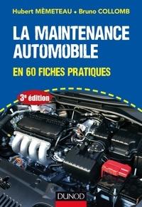 Hubert Mèmeteau et Bruno Collomb - La maintenance automobile - 3e éd. - en 60 fiches pratiques.