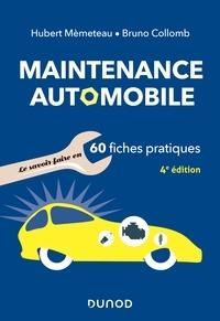 Hubert Mèmeteau et Bruno Collomb - Maintenance automobile - 4e éd. - Le savoir-faire en 60 fiches pratiques.
