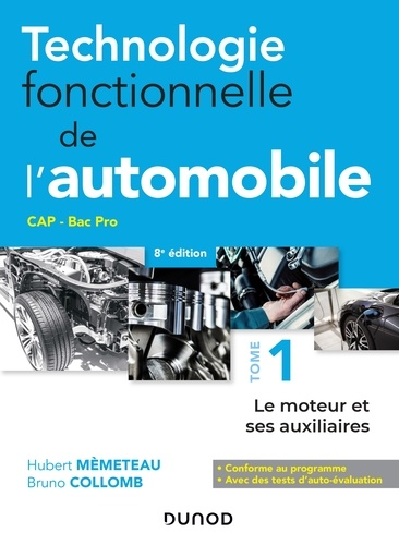 Technologie fonctionnelle de l'automobile. Tome 1, Le moteur et ses auxiliaires 8e édition