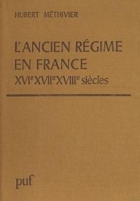 Hubert Méthivier - L'ANCIEN REGIME EN FRANCE. - XVIème-XVIIIème siècles.