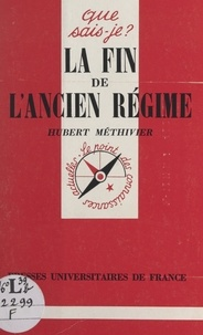Hubert Méthivier et Pierre Thibault - La fin de l'Ancien Régime.