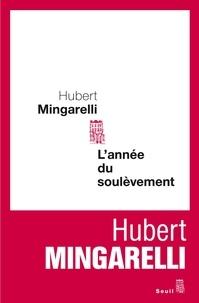 Hubert Mingarelli - L'année du soulèvement.