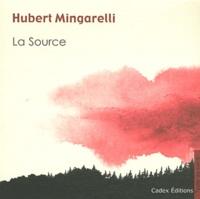 Hubert Mingarelli - La Source.