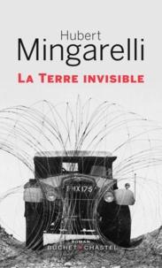 Hubert Mingarelli - La terre invisible.