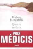 Hubert Mingarelli - Quatre soldats.