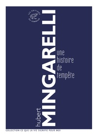 Hubert Mingarelli - Une histoire de tempête.