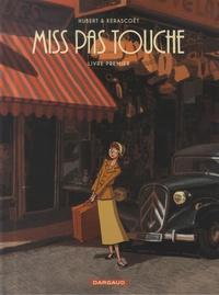 Hubert et  Kerascoët - Miss Pas Touche Intégrale : Livre premier.