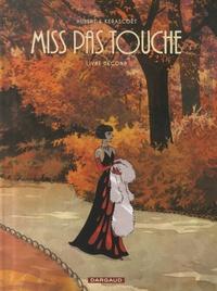Hubert et  Kerascoët - Miss Pas Touche Intégrale : Livre Second.