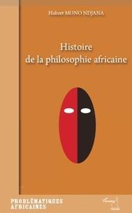 Hubert Mono Ndjana - Histoire de la philosophie africaine.