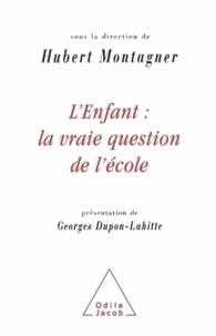 Hubert Montagner - Enfant : la vraie question de l'école (L') - Présentation de Georges Dupon-Lahitte, président de la FCPE..