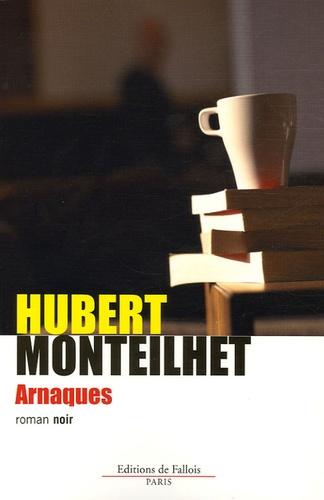 Hubert Monteilhet - Arnaques.