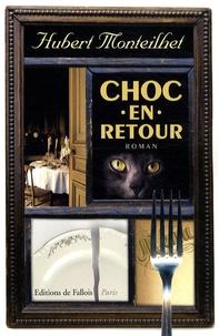 Hubert Monteilhet - Choc en retour.